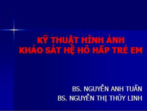 13052013_KyThuatHinhAnhKhaoSaoHeHoHapOTreEm_BsLinh